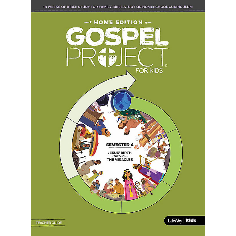 The Gospel Project Home Edition Teacher Guide Semester 4