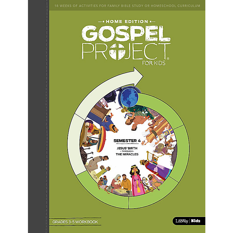 The Gospel Project Home Edition Grades 3-5 Workbook Semester 4