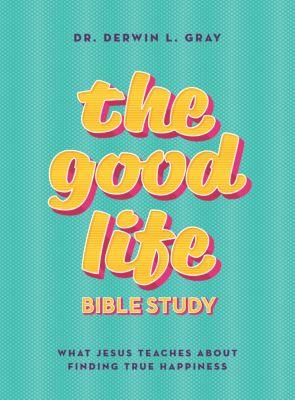 The Good Life Bible Study