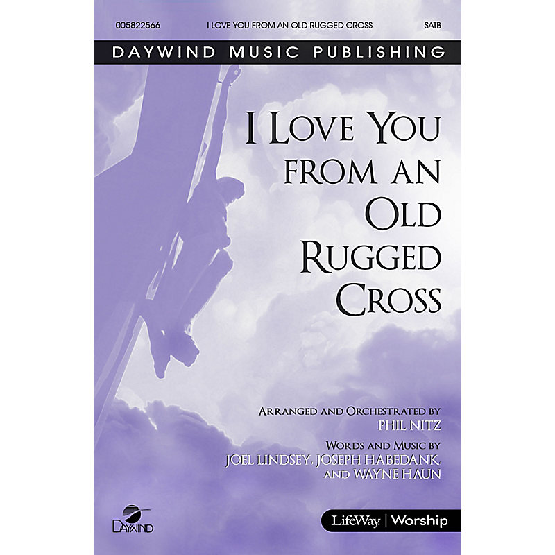 I Love You From An Old Rugged Cross