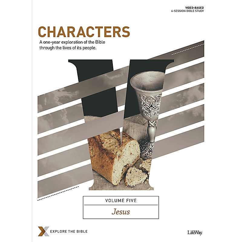 Characters Volume 5: Jesus - Bible Study Book