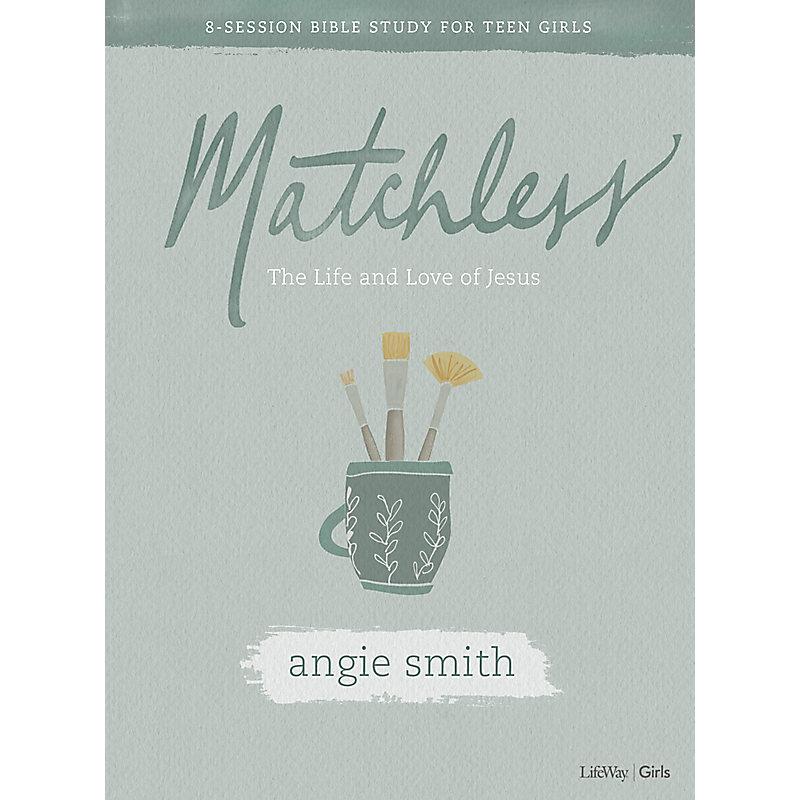 Matchless - Teen Girls' Bible Study Book