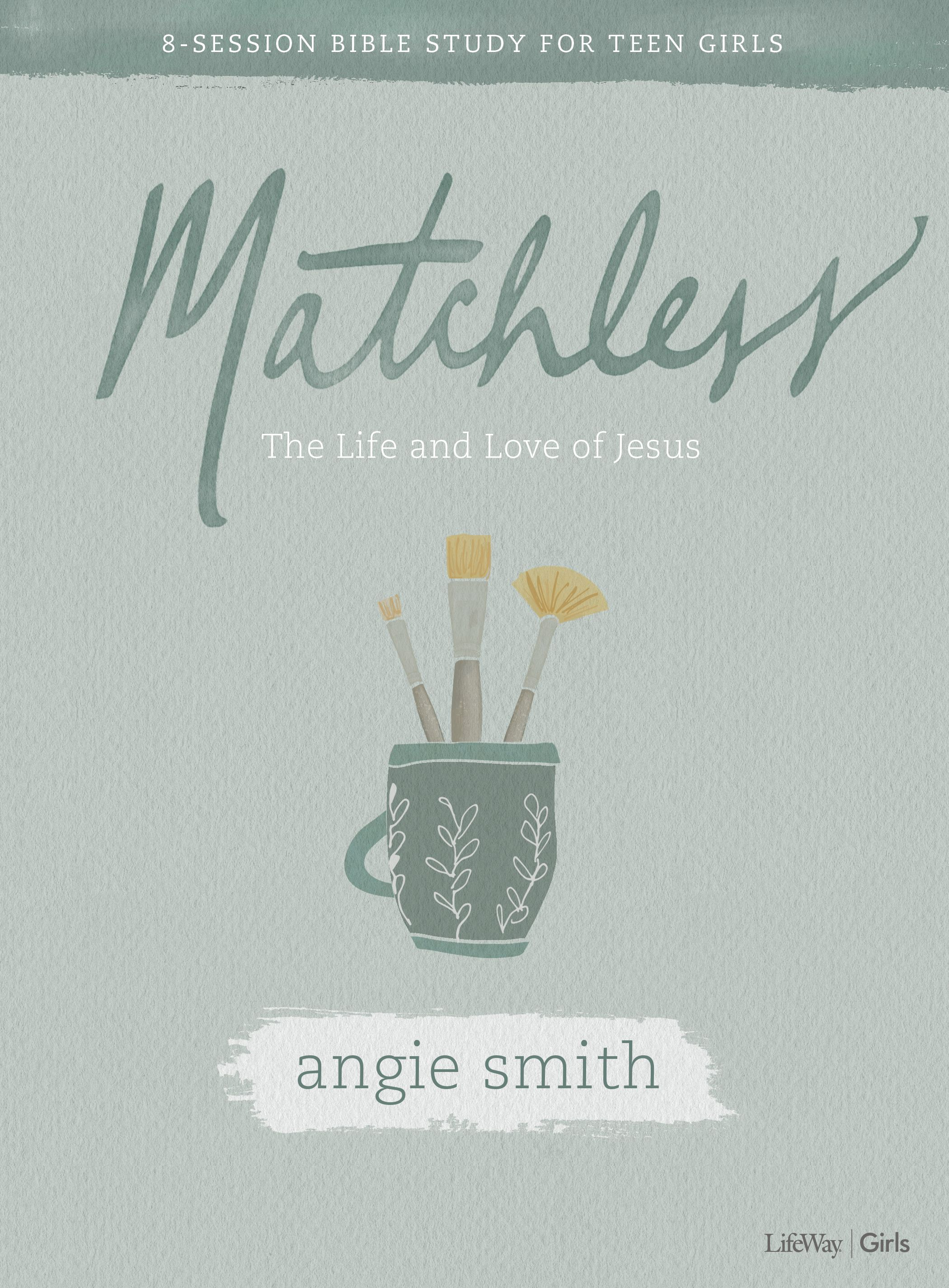 Matchless Bible Study for Girls