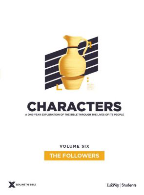 Explore the Bible Characters Students Volume 6