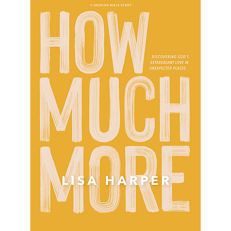 How Much More -  Bible Study Book