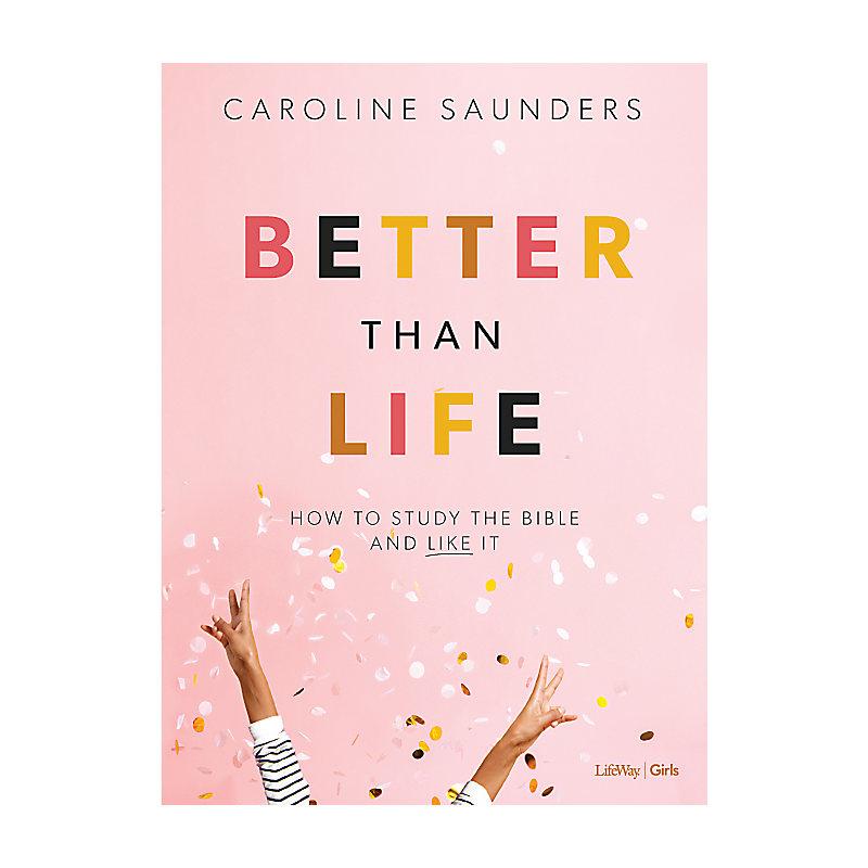Better Than Life - Teen Girls' Bible Study Book