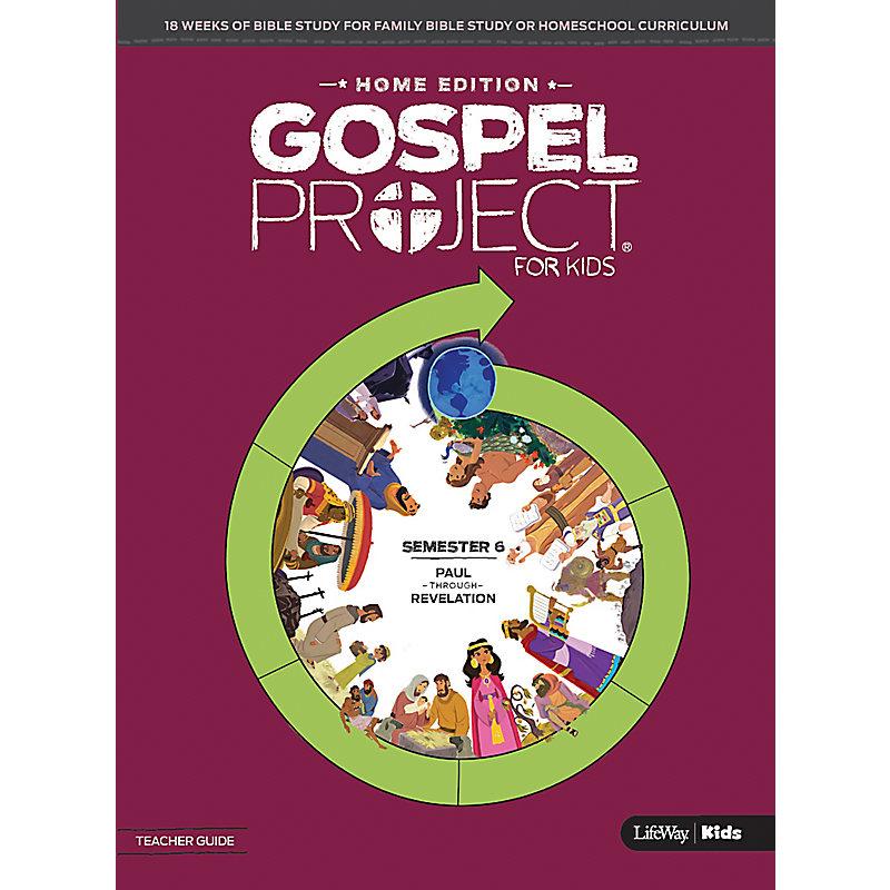 The Gospel Project Home Edition Teacher Guide Semester 6