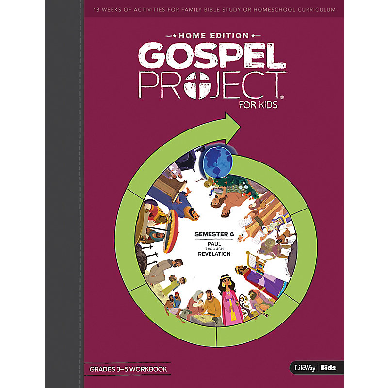 The Gospel Project Home Edition Grades 3-5 Workbooks Semester 6