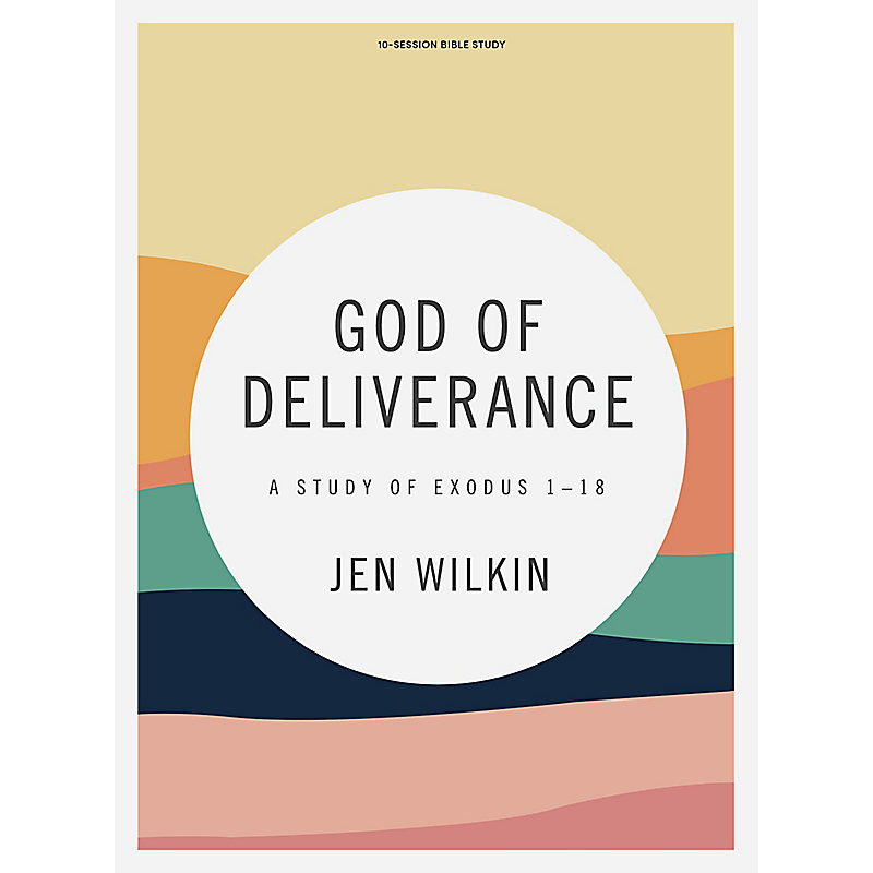 God of Deliverance - Bible Study Book
