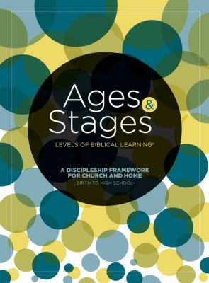 Ages and Stages: A Discipleship Framework for Church and Home - Birth to High School - Pkg. 10