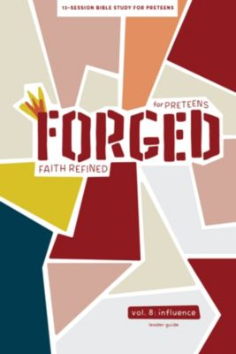 Forged Bible Study - Influence