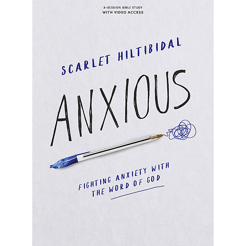 Anxious - Bible Study Book with Video Access