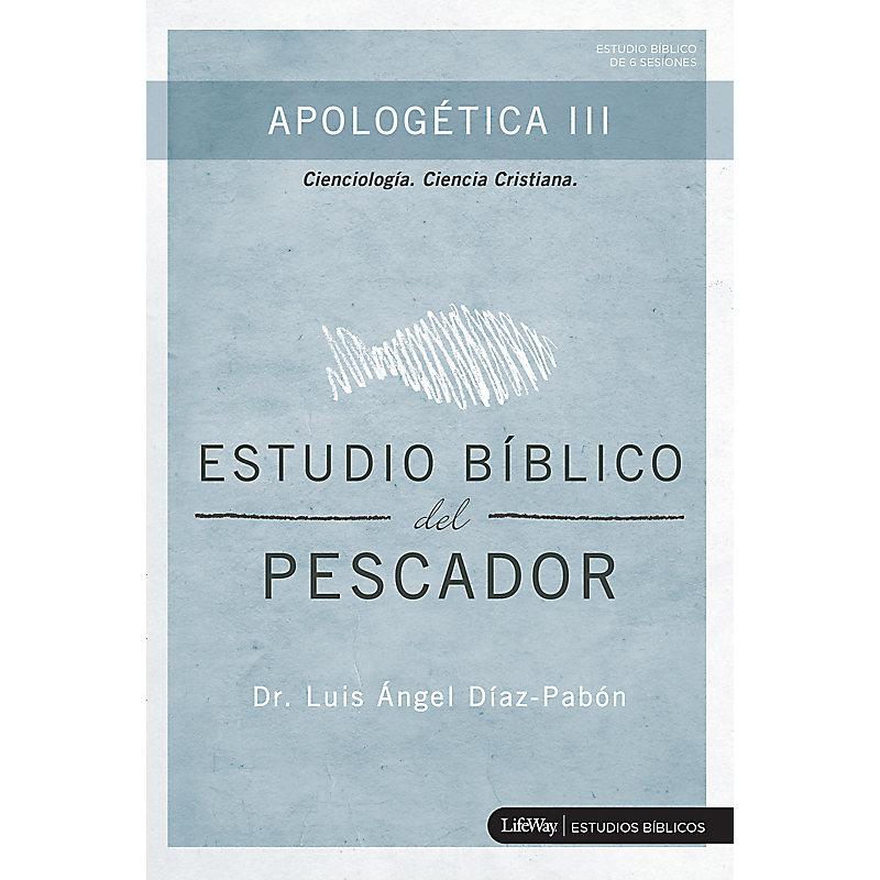 Estudio Bíblico del Pescador - Apologética III