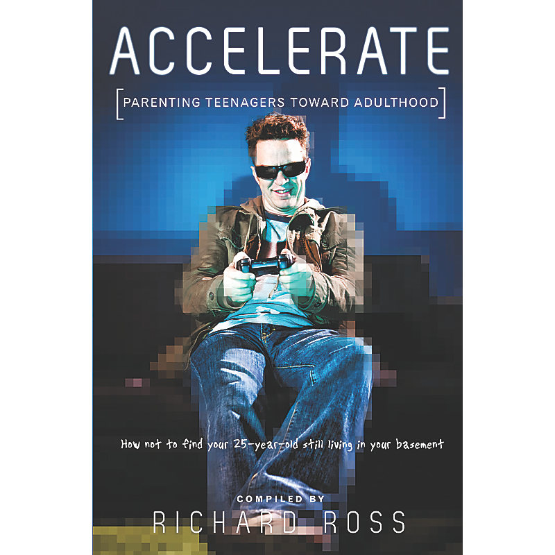 Accelerate: Parenting Teenagers Towards Adulthood