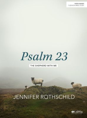 Psalm 23 Bible Study by Jennifer Rothschild