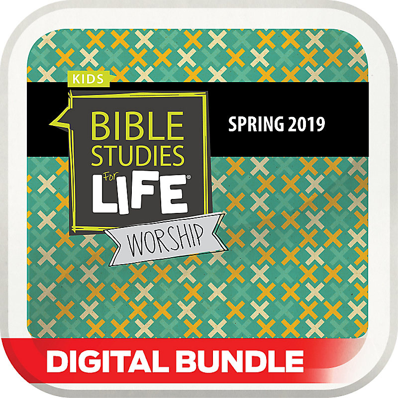 Bible Studies for Life: Kids Worship Hour Digital Spring 2019