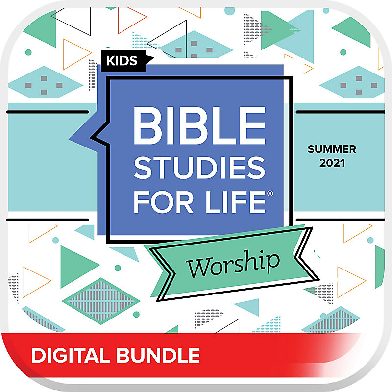 Bible Studies for Life: Kids Worship Hour Digital Summer 2021