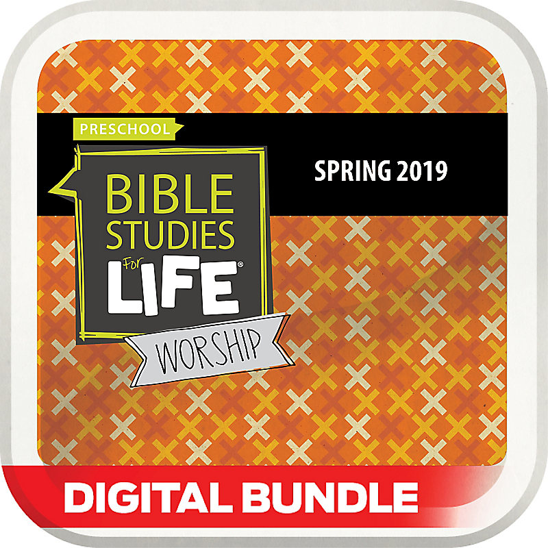 Bible Studies for Life: Preschool Worship Hour Digital Spring 2019
