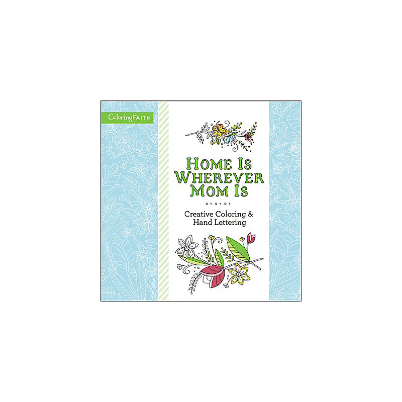 Home Is Wherever Mom Is Adult Coloring Book