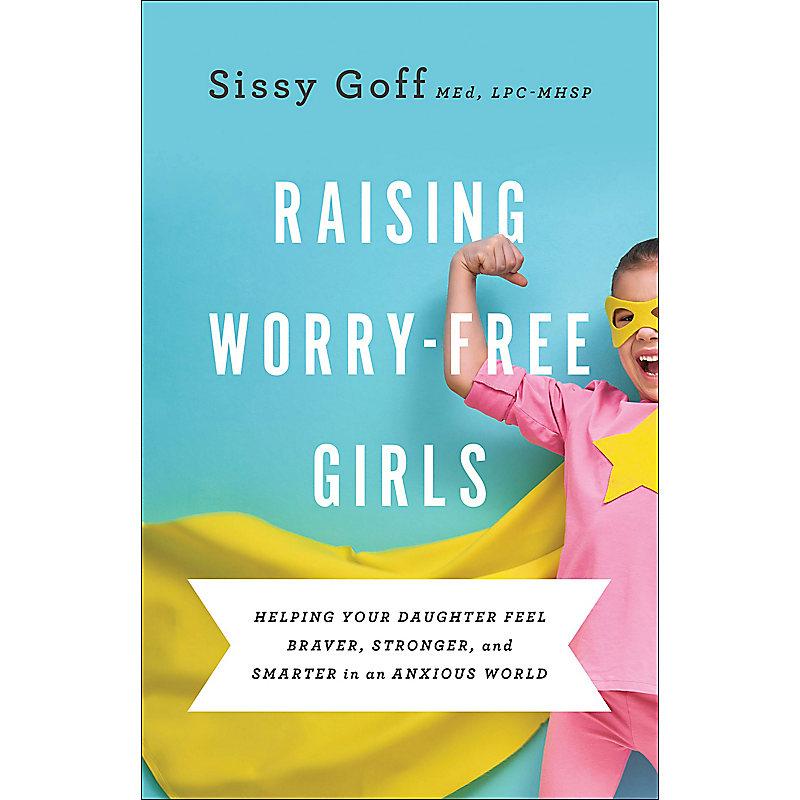 Raising Worry-Free Girls
