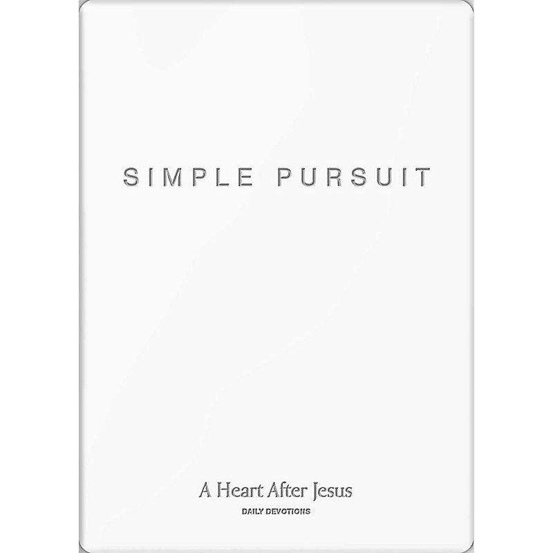 Simple Pursuit: A Heart After Jesus