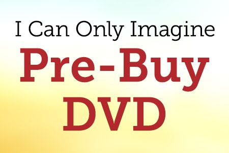 I Can Only Imagine DVD Pre-Buy