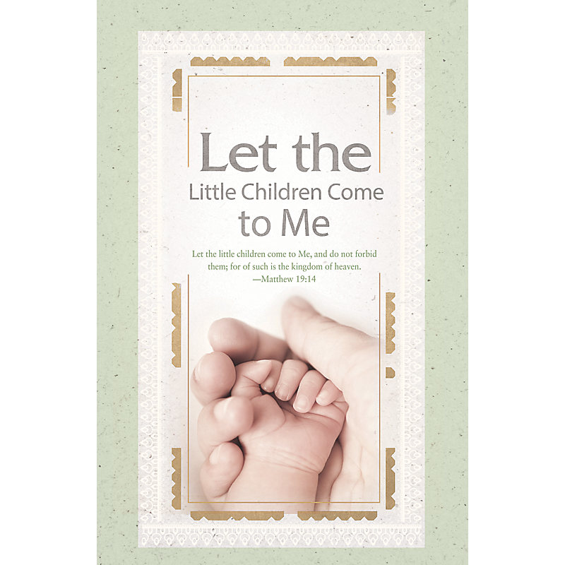 Let The Little Children Come To Me  - Bulletin (Pkg 100) Dedication/Confirmation