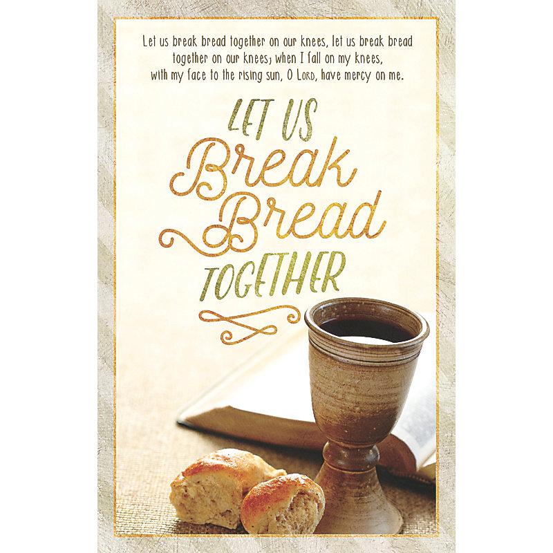 Let Us Break Bread Together - Bulletin (Pkg 100) Communion