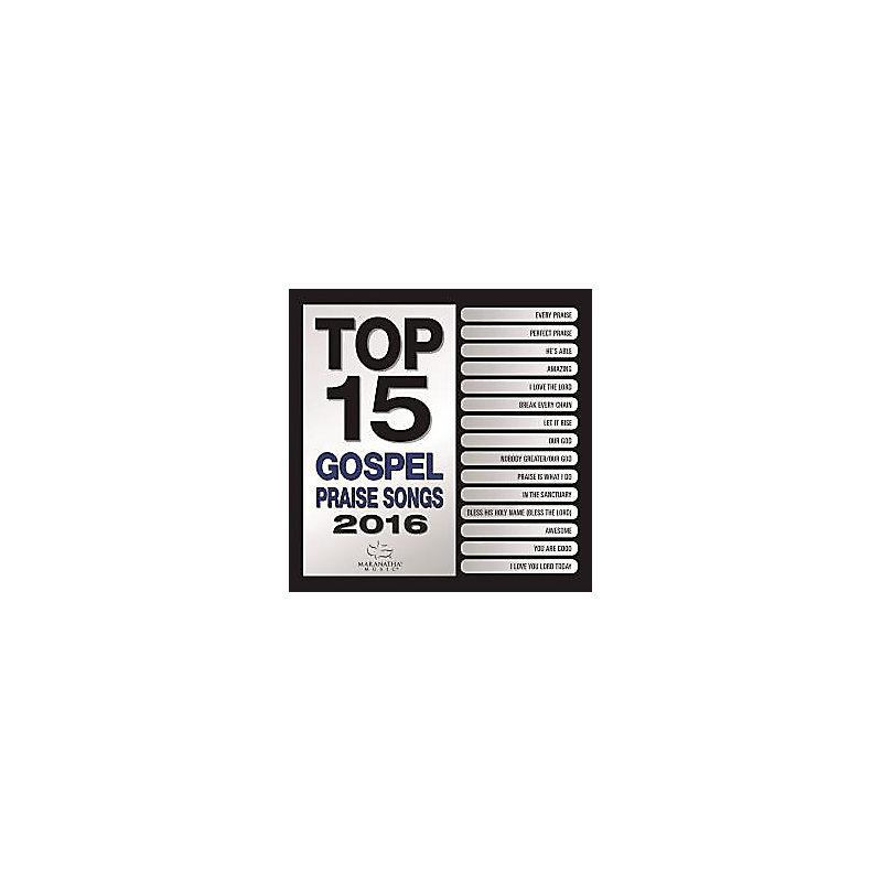 Top 15 Gospel Praise Songs 2016 CD