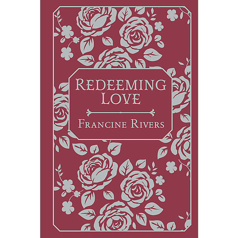 Redeeming Love, Fabric Hardback