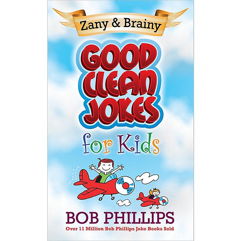 Zany and Brainy Good Clean Jokes for Kids