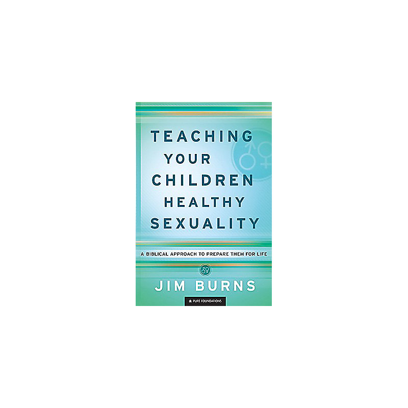 Teaching Your Children Healthy Sexuality