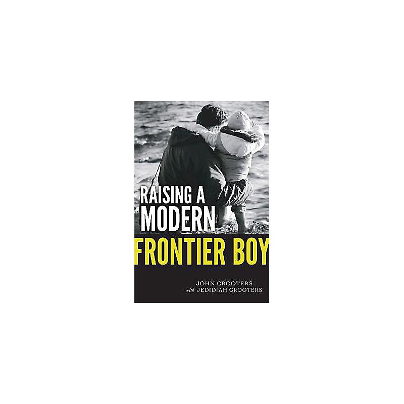 Raising a Modern Frontier Boy