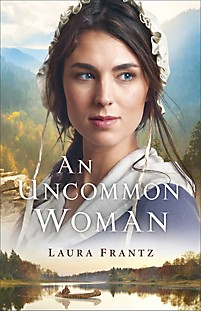 Book cover An Uncommon Woman by Laura Frantz