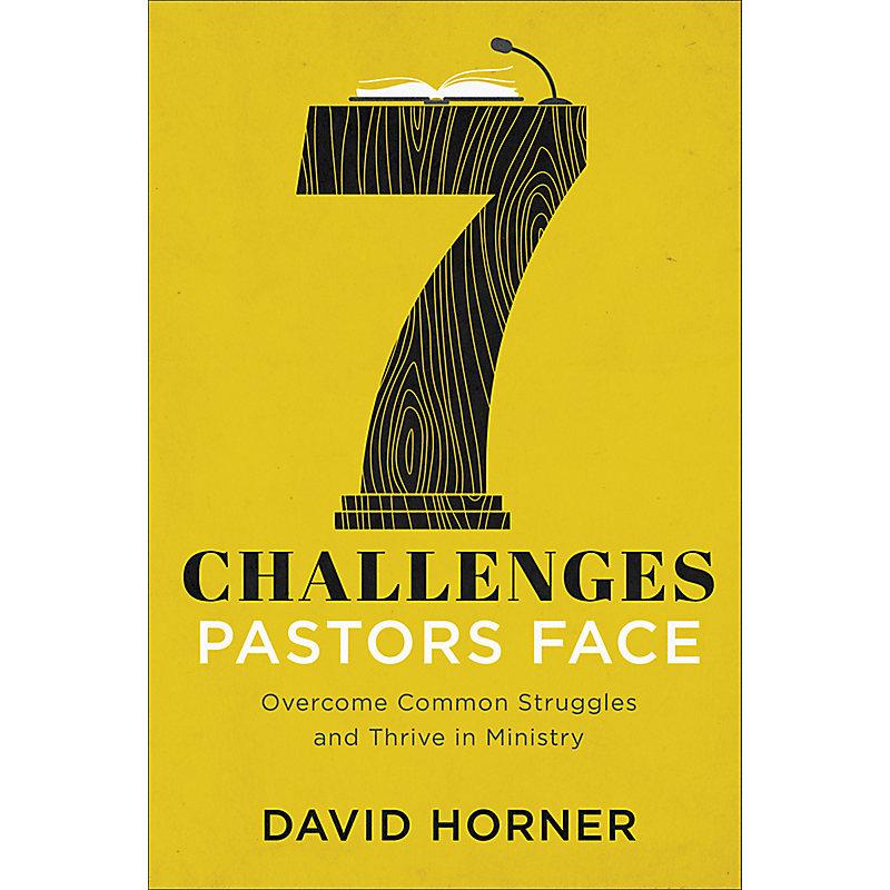 7 Challenges Pastors Face