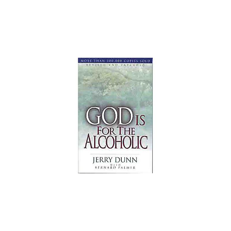 God Is For The Alcoholic, Rev. Ed.