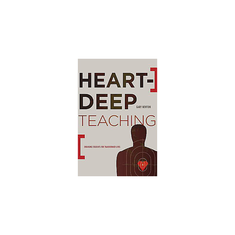 Heart-Deep Teaching