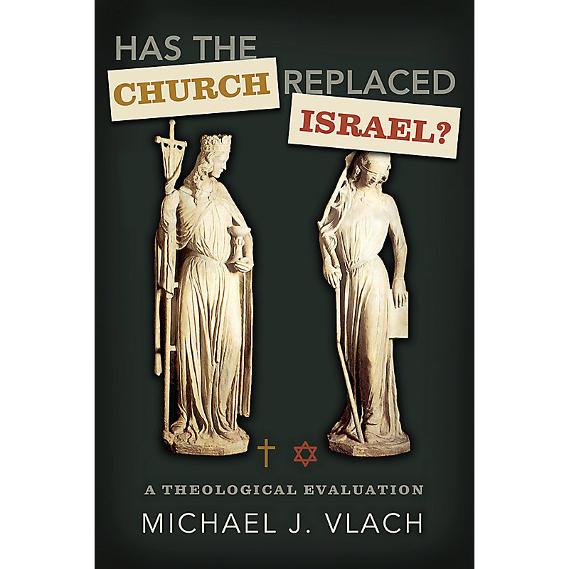 Has the Church Replaced Israel?