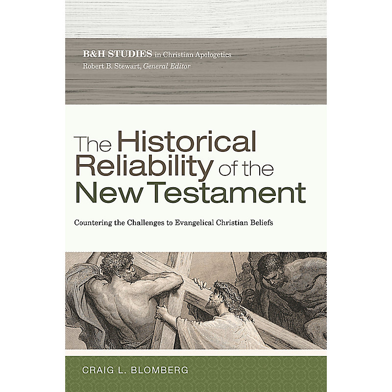 The Historical Reliability of the New Testament