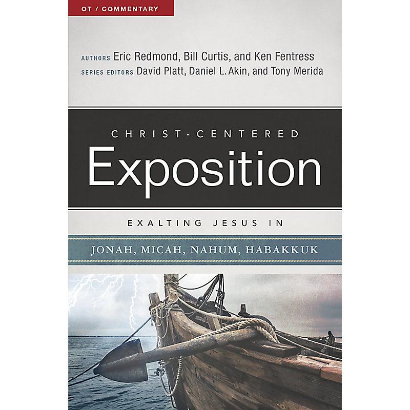 Exalting Jesus in Jonah, Micah, Nahum, Habakkuk