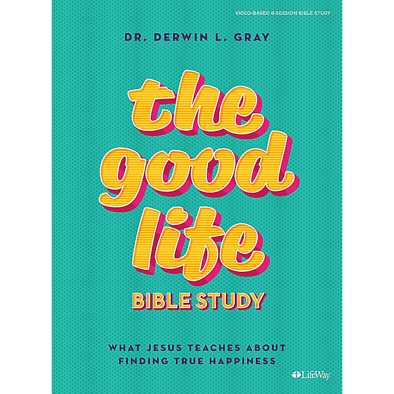 The Good Life - Bible Study eBook - Enhanced