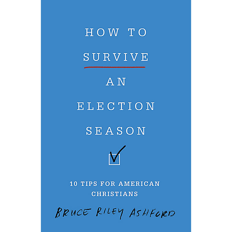 How to Survive An Election Season