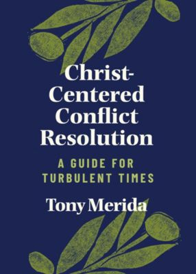 Christ-Centered Conflict Resolution book