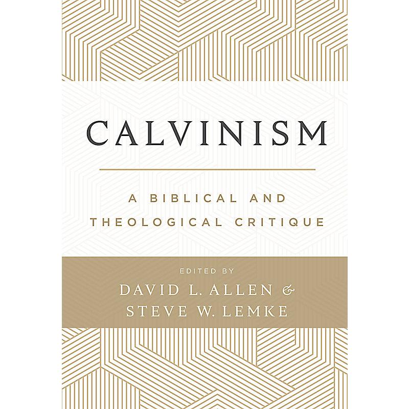 Calvinism: A Biblical and Theological Critique