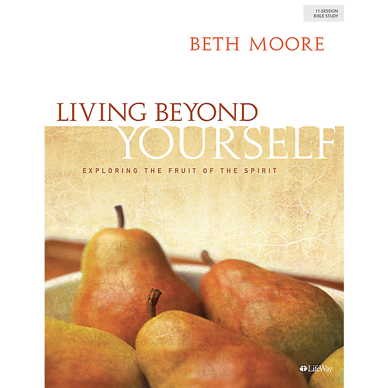 Living Beyond Yourself - Bible Study eBook - Updated