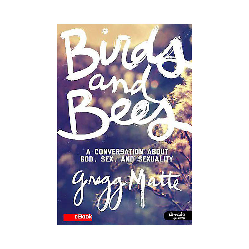 Birds and Bees: A Conversation About God, Sex, and Sexuality - Member eBook