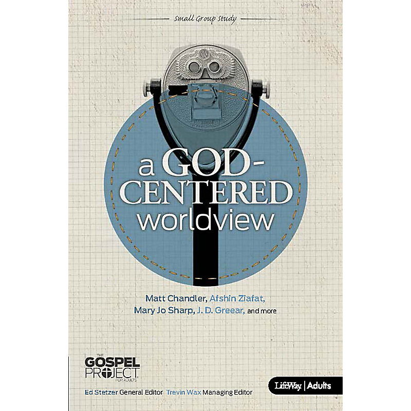 The Gospel Project for Adults: A God-Centered Worldview eBook