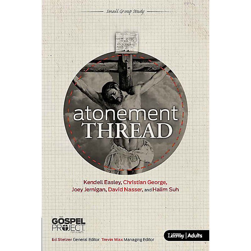 The Gospel Project For Adults: Atonement Thread - eBook