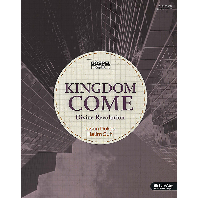 The Gospel Project: Kingdom Come