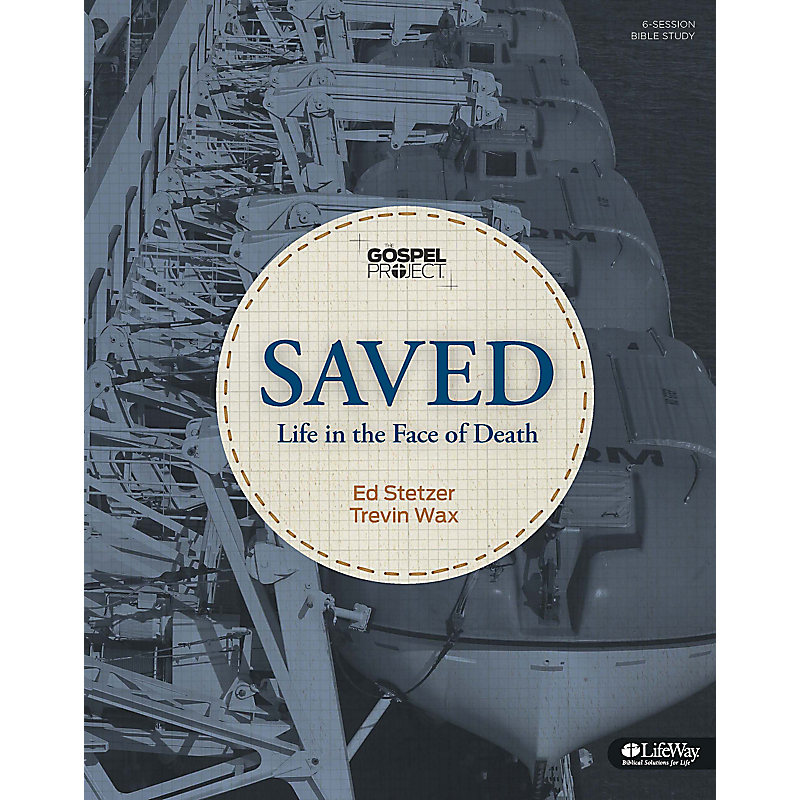 The Gospel Project: Saved: Life in the Face of Death - Member Book